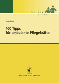 Cover des Pflege-Fachbuchs 100 Tipps für ambulante Pflegekräfte von Sonja Fröse