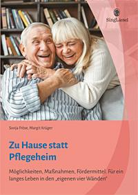 Cover des Pflege-Fachbuchs Zu Hause statt Pflegeheim von Sonja Fröse