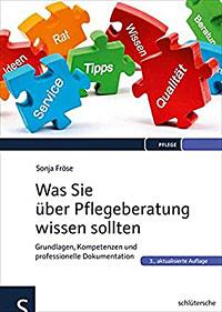 Cover des Pflege-Fachbuchs Was Sie über Pflegeberatung wissen sollten von Sonja Fröse